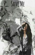 Save me {Camila/you G!P} by gleekjauregay