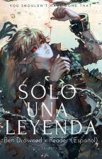 Ben Drowned x Reader (Español) by TribiPad