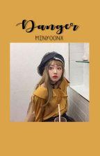 DANGER  ☾Min Yoongi [COMPLETA] by minyoonx
