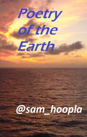 Poetry of the Earth by sam_hoopla