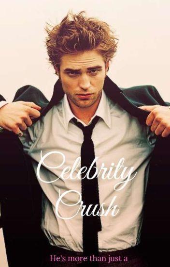 Celebrity Crush [Robert Pattinson Love Story]