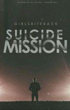 Suicide Mission by -girlsbiteback