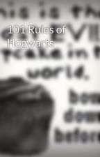101 Rules of Hogwarts by TheInfatuatedNerd