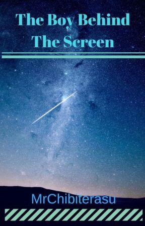 The Boy Behind The Screen (Random Book) by MrChibiterasu