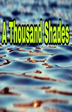 A Thousand Shades [Trapper x Reader] by Lady_Elfie