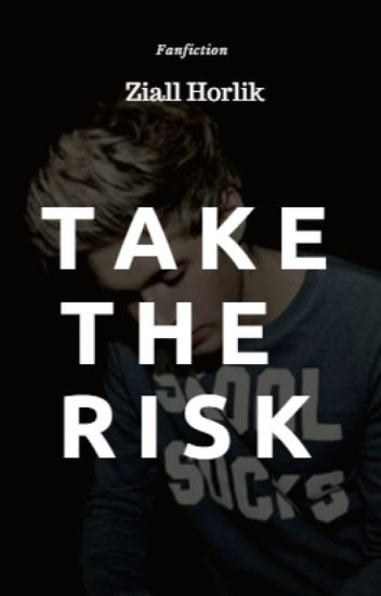 Take The Risk || Ziall ✔