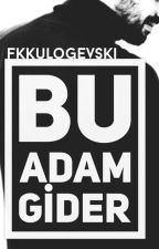 Bu Adam Gider by fkkulogevski
