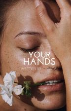 Your Hands by arcticly