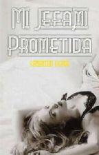 Mi Jefa, Mi Prometida® (3era Parte Saga Jefe) #CandyAwards by blade169