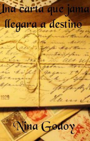 Una carta que jamás llegará a destino by NinoshkaGodoy