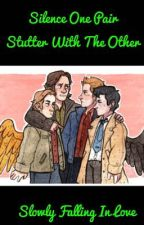Silence and Stutter | Destiel and Sabriel ( also Michifer ) by TooManyShipsTooShip