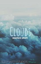 CLOUDS × warriors short-story by sleepykittystudios