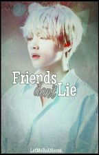 Friends Don't Lie  || «Vhope» by MaryoryYazmin
