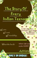 The Story Of Every Indian Teenager by CocoBrownGirl