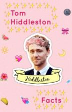 Tom Hiddleston Facts  by Tacos_Stylinsonn