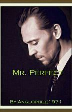 Mr. Perfect (A Tom Hiddleston Fan Fiction) by Anglophile1971