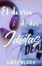 El diario de dos idiotas    STALKER I    by CatxBluex
