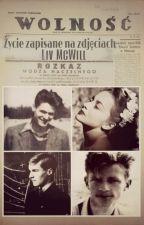 Historia ludzi, którzy pięknie żyli i umierali. by WOLA28