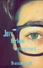 Joey Birlem Imagines by kkisawesome28