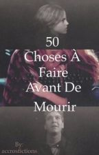 50 choses a faire avant de mourir by accrosfictions