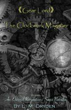 The Clockwork Magister by EternalRevolutions