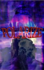 Polarize by xmascave