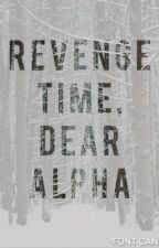 Revenge time, dear Alpha by taupoklotte
