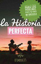 La Historia Perfecta by efimera105