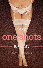 More Sexy One Shots | Book 1 of 5 | Completed (18+) by AmyNJohnson93