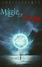 Magic Or Tragic? by CoolCityCats