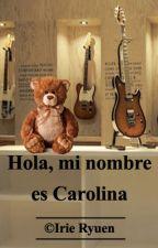 Hola, mi nombre es Carolina by IrieRyuen22