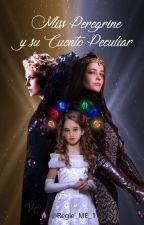 Miss Peregrine y su Cuento Peculiar by Regie_ME_1