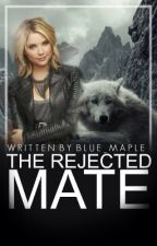 The Rejected Mate by Blue_Maple