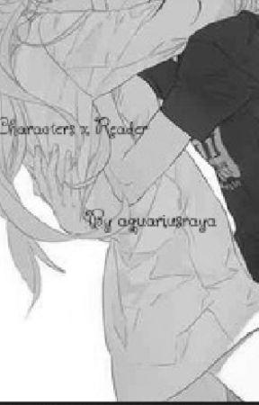 anime characters x reader • one shots  by AquariusRaya