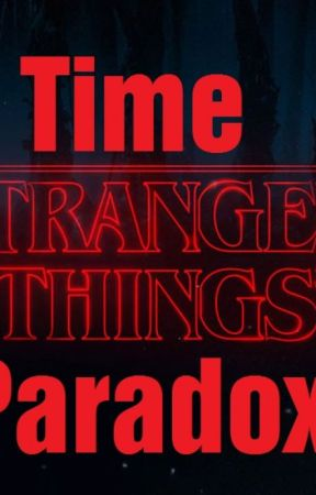 Stranger Things Time Paradox by DylanVanTosh