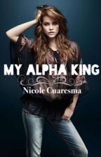 My Alpha King (#Wattys2015) by narryismyjam