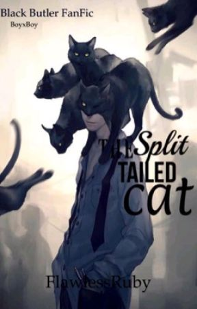 The Split Tailed Cat (Black Butler FanFic) (BoyxBoy) by FlawlessRuby