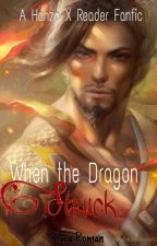 When the Dragon Struck (A Hanzo X Reader Fanfic) by KlaraRoman