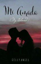 Mi Amada ( My Beloved ) by itsmegellyangel