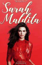 SARAH MALDITA (COMPLETED)  by PhobieQtie