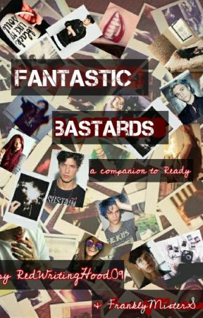 Fantastic Bastards - A Companion to the Ready Series by FranklyMisterS