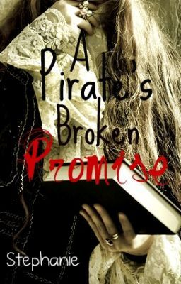 A Pirates Broken Promise