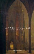 Harry Potter [Oneshots] by SlytherinSerpents