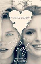 I Love You, Prof. by TheRealKwenii
