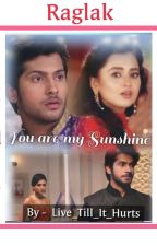 You Are My Sunshine - Raglak💖 by Live_Till_It_Hurts