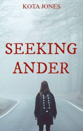 Seeking Ander (COMPLETED) by KotaJones