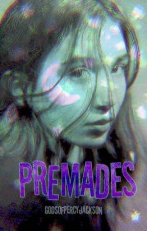 Premades  by Godsofpercyjackson