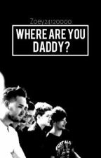 Where are you Daddy(One Direction Fanfiction) by Zoey24120000