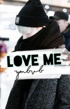 ♡Love Me♡ ー yoonmin ; jimsu by -ymbvb