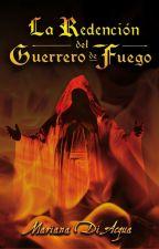 La Redención del Guerrero de Fuego by MarianaDiAcqua
